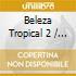 BELEZA TROPICAL 2(DAVID BYRNE)