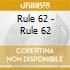 Rule 62 - Rule 62