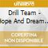 Drill Team - Hope And Dream Explosion