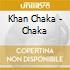 Khan Chaka - Chaka