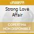 STRONG LOVE AFFAIR