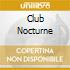 CLUB NOCTURNE