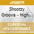 Shootzy Groove - High Definition