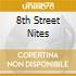 8TH STREET NITES