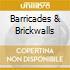 BARRICADES &BRICKWALLS