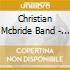 Christian Mcbride Band - Vertical Vision