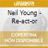 Neil Young - Re-act-or
