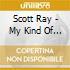 Scott Ray - My Kind Of Music