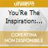 You'Re The Inspiration: The Music Of David Foster