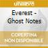 Everest - Ghost Notes
