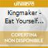 Kingmaker - Eat Yourself Whole
