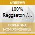 GASOLINA!!-100% REGGAETON/2CD