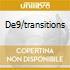 DE9/TRANSITIONS