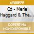 CD - MERLE HAGGARD & THE - MAMA TRIED/PRIDE IN WHAT