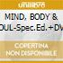 MIND, BODY & SOUL-Spec.Ed.+DVD