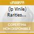 (LP VINILE) RARITIES 1971-2003