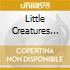 LITTLE CREATURES +DVD
