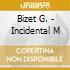 Bizet G. - Incidental M