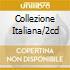 COLLEZIONE ITALIANA/2CD