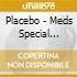 Placebo - Meds+Dvd