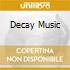 DECAY MUSIC