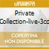 PRIVATE COLLECTION-LIVE-3CD