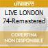 LIVE LONDON 74-Remastered