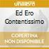 ED ERO CONTENTISSIMO