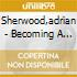 Sherwood,adrian - Becoming A Clich