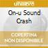 ON-U SOUND CRASH