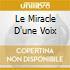 LE MIRACLE D'UNE VOIX