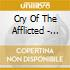 Cry Of The Afflicted - The Unveiling