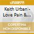 Keith Urban - Love Pain & The Whole Crazy Thing