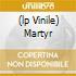 (LP VINILE) MARTYR