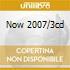 NOW 2007/3CD
