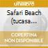 SAFARI BEACH (TUCASA MICASA) (RISTAMPA 2007)