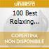 100 BEST RELAXING CLASSICS (BOX 6 CD)