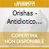 Orishas - Antidiotico : Best Of Orishas