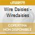 Wire Daisies - Wiredaisies