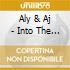 Aly & Aj - Into The Rush