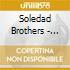 Soledad Brothers - Hardest Walk