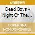 Dead Boys - Night Of The Living Dead Boys