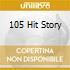 105 HIT STORY