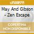 May And Gibson - Zen Escape