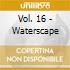 VOL. 16 - WATERSCAPE