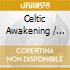 Various - Celtic Awakening