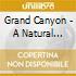 GRAND CANYON - A NATURAL WONDER