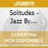 Solitudes - Jazz By Twilight
