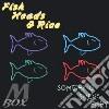 Fish Heads & Rice - Something Smells Fishy
