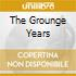 THE GROUNGE YEARS